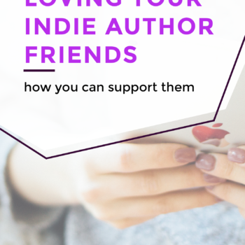 Loving Your Indie Author Friends