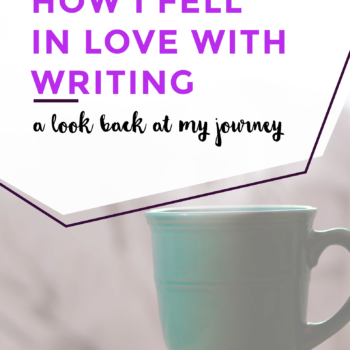 How I Fell in Love with Writing