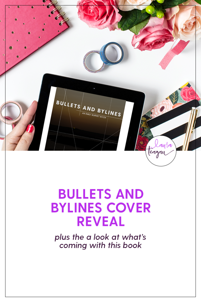 Bullets and Bylines Cover Reveal
